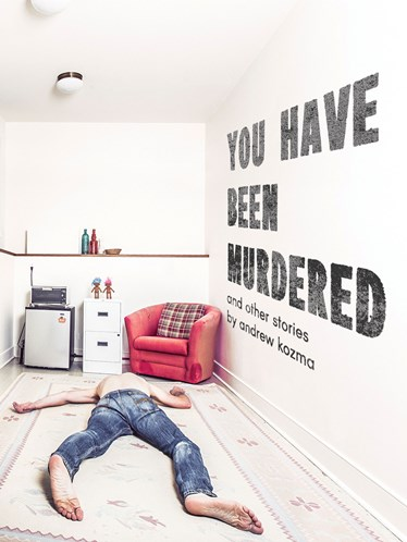 You Have Been Murdered and Other Stories, Kozmatic Press, 2016