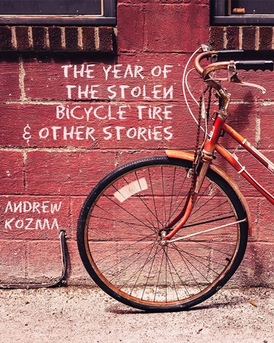 The Year of the Stolen Bicycle Tire and Other Stories, Kozmatic Press, 2015